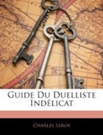Guide Du Duelliste Indelicat af Charles Leroy