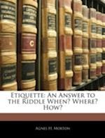 Etiquette af Agnes H. Morton