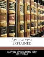 Apocalypse Explained af Emanuel Swedenborg, John Whitehead
