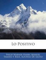 Lo Positivo af Philip Warner Harry, Alfonso De Salvio, Manuel Tamayo y. Baus
