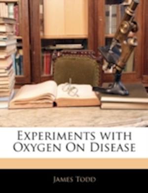 Bog, paperback Experiments with Oxygen on Disease af James Todd