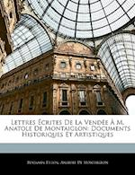 Lettres Ecrites de La Vendee A M. Anatole de Montaiglon af Anatole De Montaiglon, Benjamin Fillon