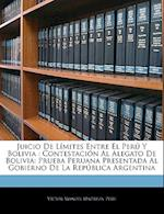 Juicio de Limites Entre El Peru y Bolivia af Victor Manuel Maurtua, Vctor Manuel Martua