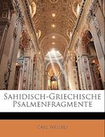Sahidisch-Griechische Psalmenfragmente af Carl Wessely