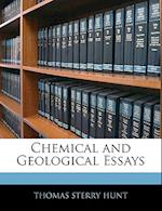 Chemical and Geological Essays af Thomas Sterry Hunt
