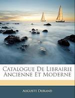 Catalogue de Librairie Ancienne Et Moderne af Auguste Durand