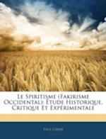 Le Spiritisme (Fakirisme Occidental) af Paul Gibier