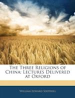 The Three Religions of China af William Edward Soothill