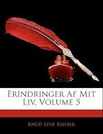 Erindringer AF Mit LIV, Volume 5