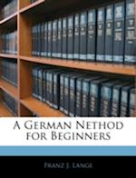 A German Nethod for Beginners af Franz J. Lange