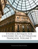 Etudes Critiques Sur L'Histoire de La Litterature Francaise, Volume 5