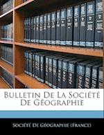Bulletin de La Societe de Geographie