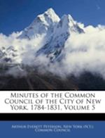 Minutes of the Common Council of the City of New York, 1784-1831, Volume 5 af Arthur Everett Peterson