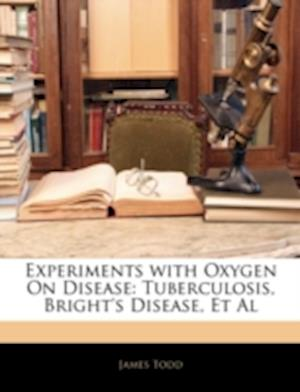 Bog, paperback Experiments with Oxygen on Disease af James Todd