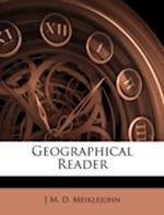 Geographical Reader af J. M. D. Meiklejohn