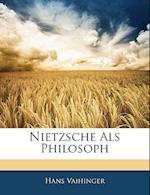 Nietzsche ALS Philosoph af Hans Vaihinger