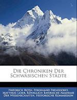 Die Chroniken Der Schwabischen Stadte, Fuenfter Band af Friedrich Roth, Ferdinand Frensdorff
