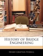 History of Bridge Engineering af Henry Grattan Tyrrell