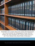 Reports of Cases Argued and Determined in the Court of Common Pleas af William Hodges