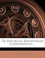de Republica Rhodiorum Commentatio ... af Karl Schumacher