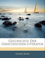 Geschichte Der Griechischen Literatur af Eduard Munk