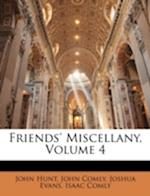 Friends' Miscellany, Volume 4 af John Hunt, John Comly, Joshua Evans