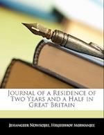 Journal of a Residence of Two Years and a Half in Great Britain af Hirjeebhoy Merwanjee, Jehangeer Nowrojee