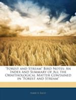 Forest and Stream Bird Notes af Harry B. Bailey