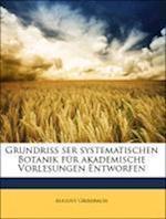 Grundriss Ser Systematischen Botanik Fur Akademische Vorlesungen Entworfen af August Grisebach