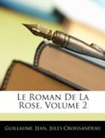 Le Roman de La Rose, Volume 2 af Jules Croissandeau, Jean, Guillaume