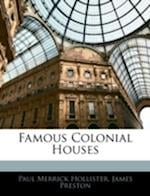 Famous Colonial Houses af Paul Merrick Hollister, James Preston