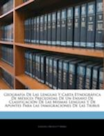 Geografia de Las Lenguas y Carta Etnografica de Mexico af Manuel Orozco y. Berra