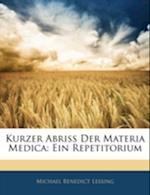 Kurzer Abriss Der Materia Medica af Michael Benedict Lessing
