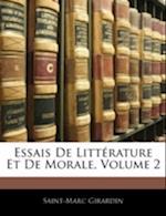 Essais de Littrature Et de Morale, Volume 2