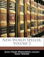 New-World Speller, Volume 2 af Lillian Emily Rogers, Julia Helen Wohlfarth