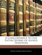 A Concordance to the Entire Works of Alfred Tennyson af Daniel Barron Brightwell