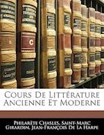 Cours de Littrature Ancienne Et Moderne