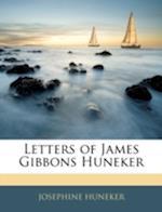 Letters of James Gibbons Huneker af Josephine Huneker