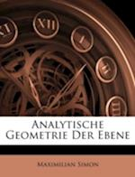 Analytische Geometrie Der Ebene af Maximilian Simon
