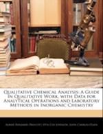 Qualitative Chemical Analysis af Albert Benjamin Prescott, John Charles Olsen, Otis Coe Johnson