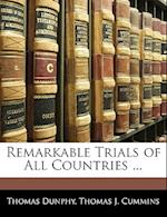 Remarkable Trials of All Countries ... af Thomas Dunphy, Thomas J. Cummins