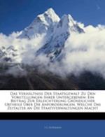 Verh Ltniss Der Staatsgewalt Zu Den Vorstellungen Ihrer Untergebenen af J. G. Hoffmann