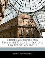 Etudes Critiques Sur L'Histoire de La Littrature Francaisee, Volume 1