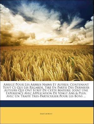Bog, paperback Abreg Pour Les Arbres Nains Et Autres af Jean Laurent
