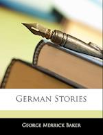 German Stories af George Merrick Baker