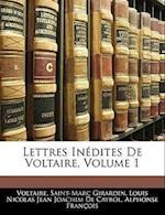 Lettres Inedites de Voltaire, Volume 1