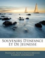 Souvenirs D'Enfance Et de Jeunesse af Charles Lenormant, Francois Rene De Chateaubriand
