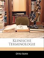 Klinische Terminologie af Otto Roth