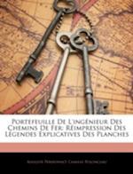Portefeuille de L'Ingnieur Des Chemins de Fer af Auguste Perdonnet, Camille Polonceau