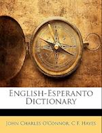 English-Esperanto Dictionary af John Charles O'Connor, C. F. Hayes